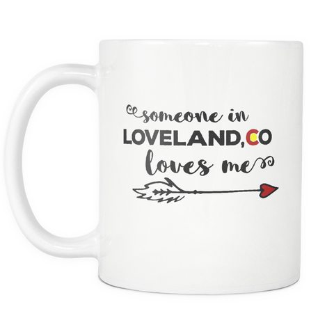 Someone In Loveland Loves Me Coffee Mug