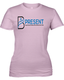 B Present Ladies T-Shirt