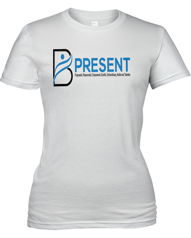 B Present Ladies Short Sleeve T-Shirt Logo Front & Back