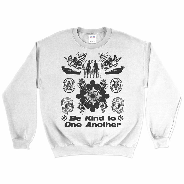 Be Kind To One Another Sweatshirt