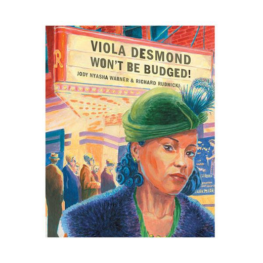 "Book cover depicting Viola Desmond at a theater with the title ""Viola Desmond Won't Be Budged!"""