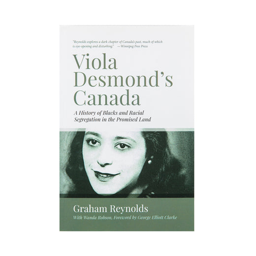 "Book cover with the title ""Viola Desmond's Canada, A history of Blacks and Racial Segregation in the Promised Land"""