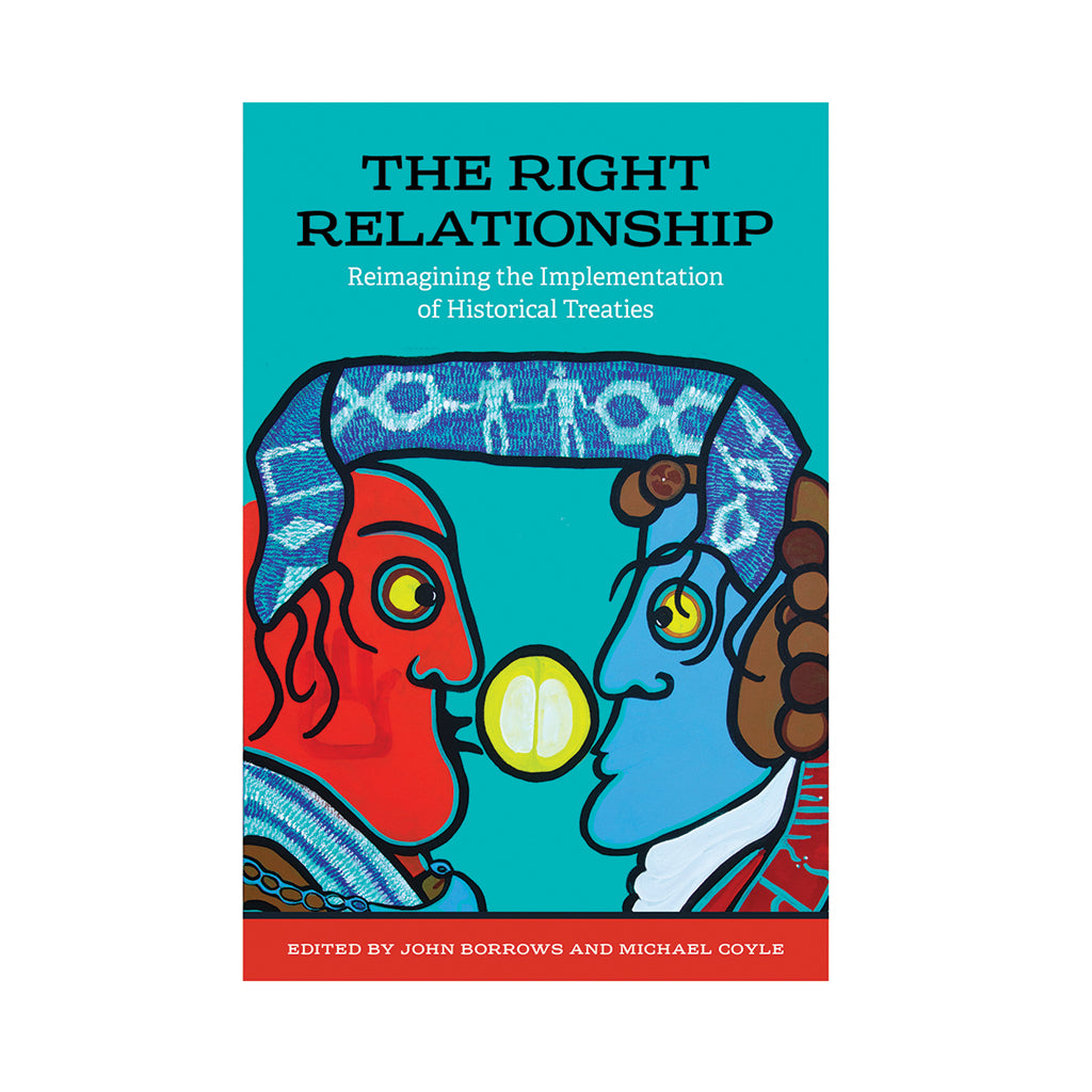 "Book cover with the title ""The Right Relationship: Reimagining the Implementation of Historical Treaties"""