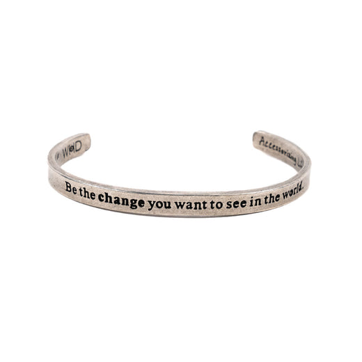 "Front of bracelet. Text on the bracelet says ""Be the change you want to see in the world""."