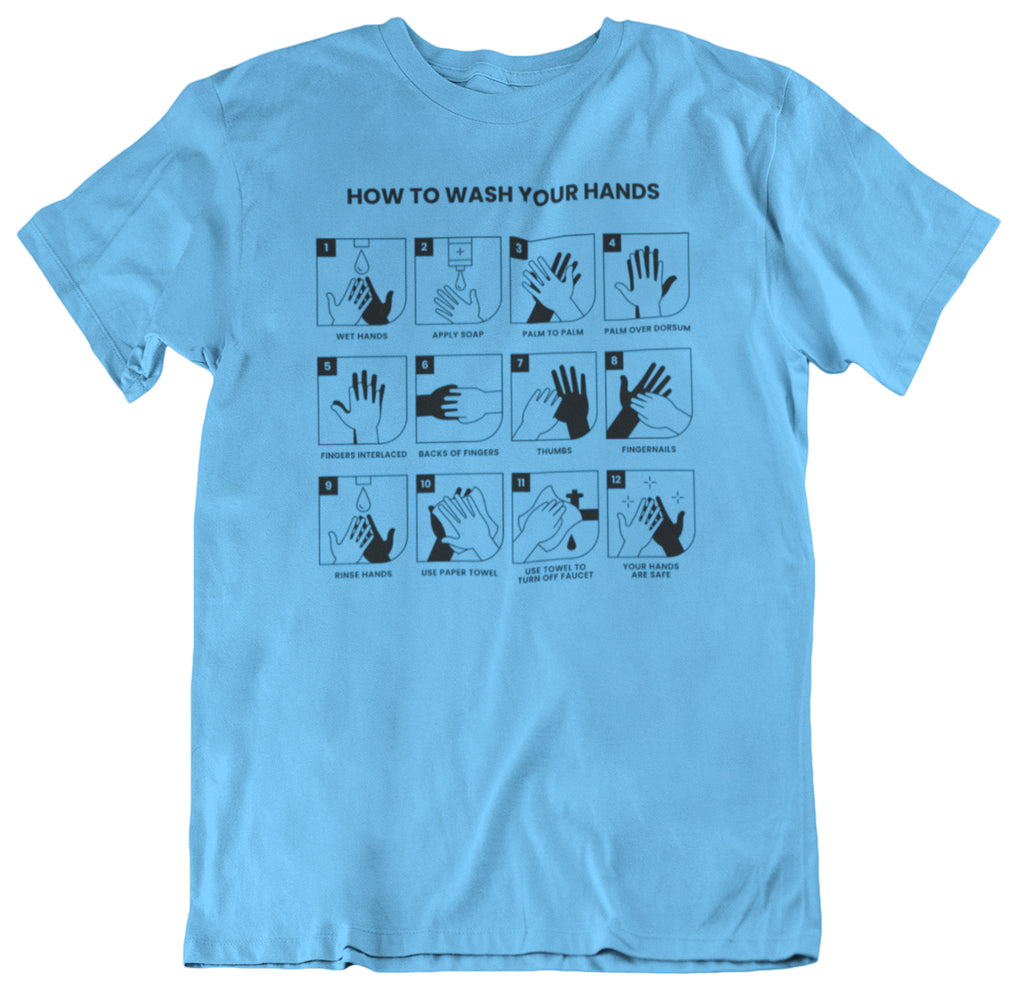 How to Wash Your Hands. Self Hygiene T-shirt