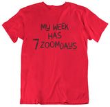Egoteest - My Week Has 7 Zoomdays T-shirt