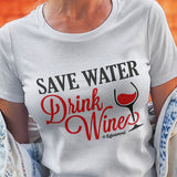 Egoteest: Save Water, Drink Wine! Cool T-shirt for Women