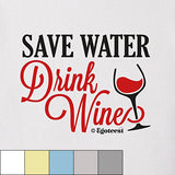 Egoteest: Save Water, Drink Wine! Creative T-shirt, Men, Women