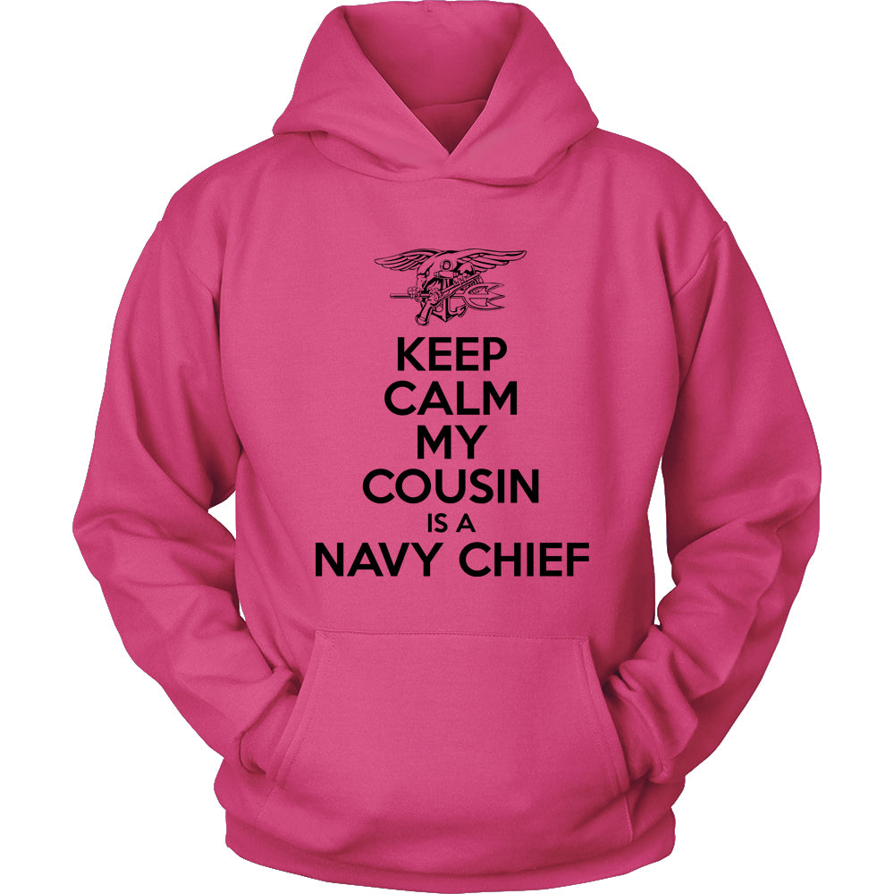 Keep Calm My Cousin is a Navy Chief Hoodie