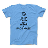 Keep Calm and Wear a Face Mask. Social Distancing T-shirt