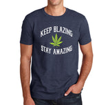 Keep Blazing Stay Amazing Cannabis Lover's T-shirt