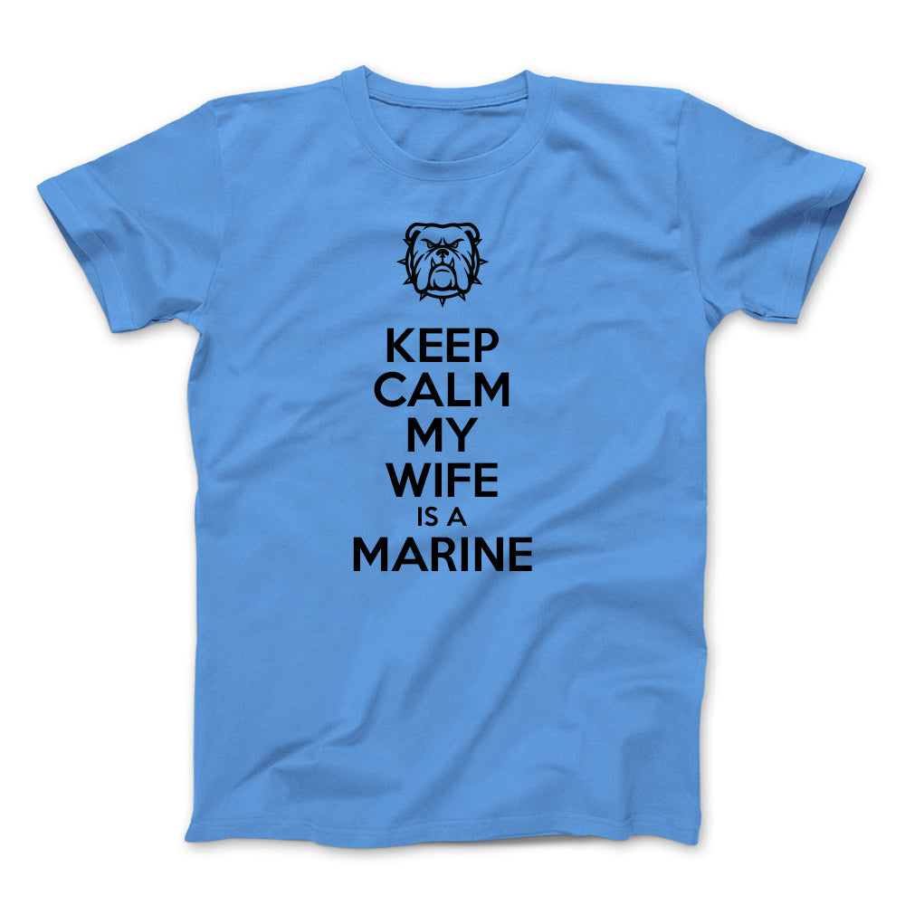 Keep Calm My Wife is a Marine - Army T-shirt