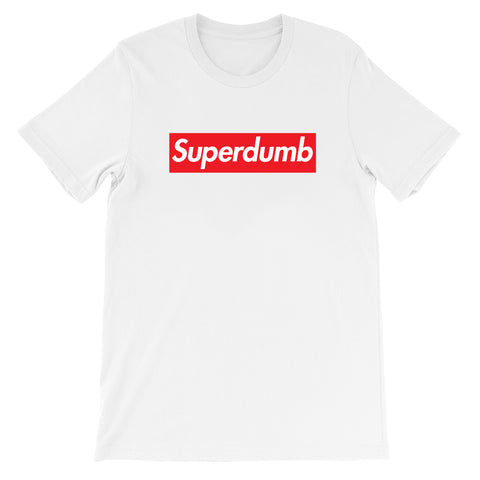 Super Dumb - Supreme Parody T-shirt by Egoteest
