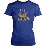 I'm the One and Only First Lady T-shirt