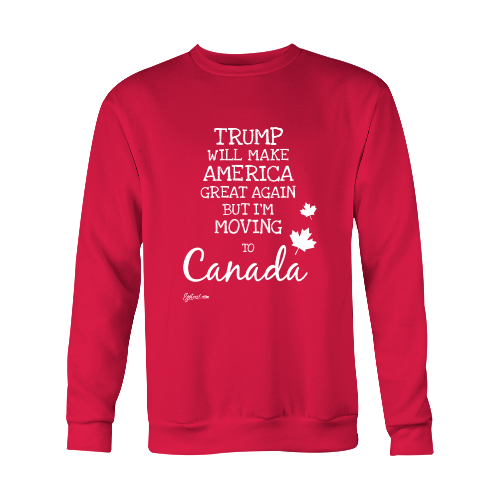 Trump Will Make America Great Again, But I'm Moving to Canada