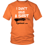 I Don't Give a Shirt, Unisex T-shirt by Egoteest. Up to 5XL