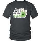 Save Water, Drink BEER. St. Patrick's Day T-shirt