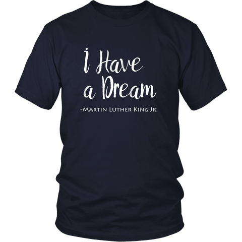 I Have a Dream. Martin Luther King Jr. T-shirt