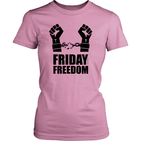 Friday Freedom, Break the Chain! Women's T-shirt