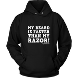 My Beard is Faster than My Razor. White Print