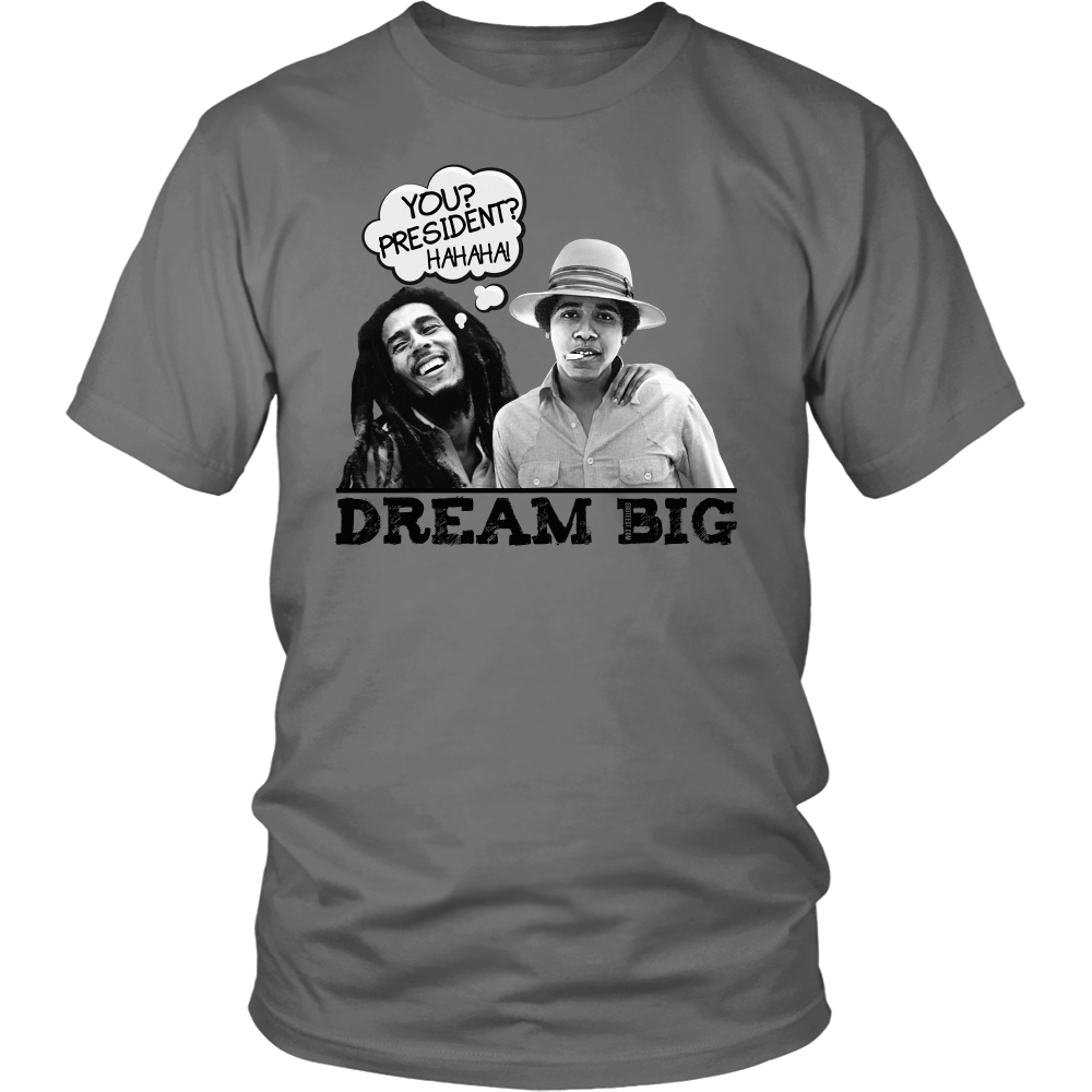 Egoteest: Dream Big, Bob Marley and Young Obama Smoking Weed T-shirt