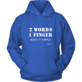 2 Words, 1 Finger. Make it Simple. White Print Hoodie
