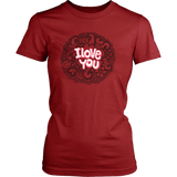 I Love You, Romantic T-shirt for Women