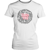 Egoteest: I Love You, Romantic T-shirt for Women