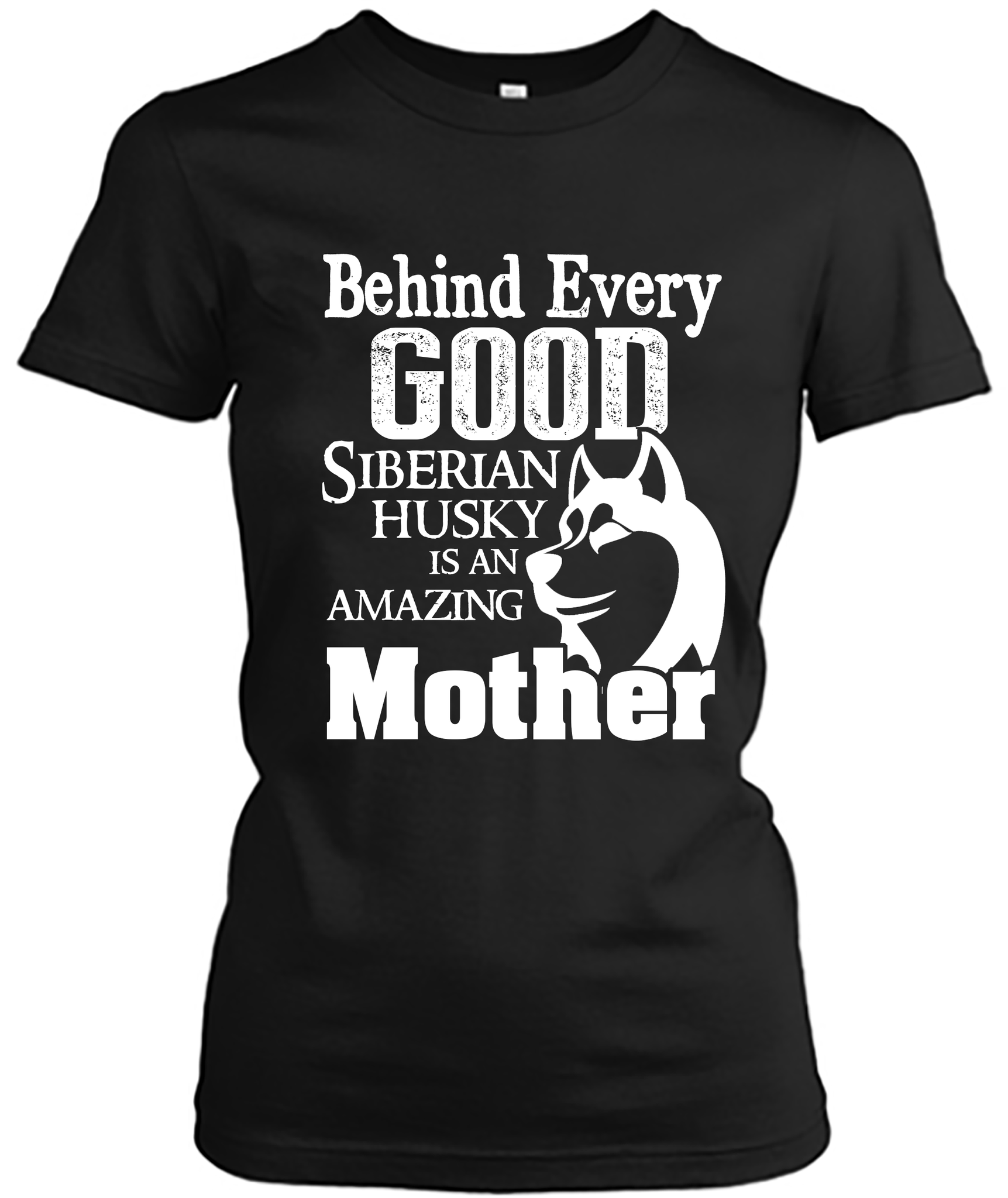 """Behind Every Good Siberian Husky is an Amazing Mother"" Awesome Women's short sleeve t-shirt"
