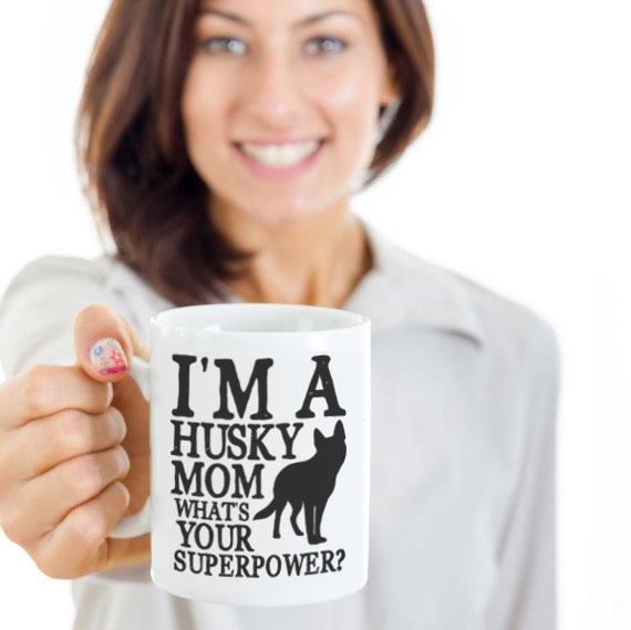 """I'm a Husky Mom, What's your Superpower?"" Awesome Mug!"