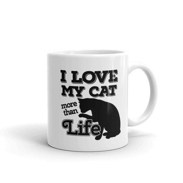 "Awesome  ""I Love My Cat More Than Life!"" White Ceramic 11oz Coffee Mug!"
