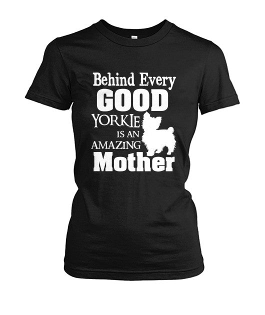 """Behind Every Good Yorkie is an Amazing Mother"" Women's short sleeve t-shirt"