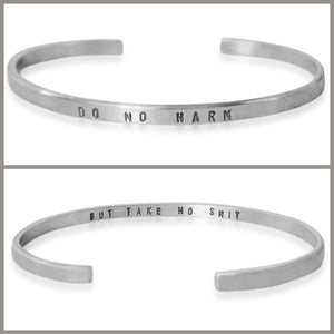 "Silver ""Do No Harm But Take No Shit"" Skinny Cuff Bracelet"