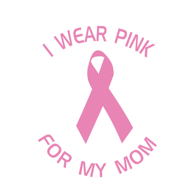 I Wear Pink For My Mom Decal-Family & People-Decal Venue