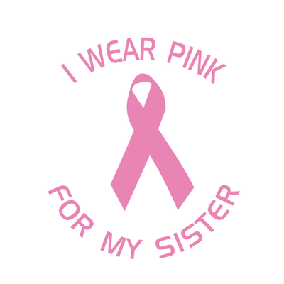 I Wear Pink For My Sister Decal | Family & People | DecalVenue.com
