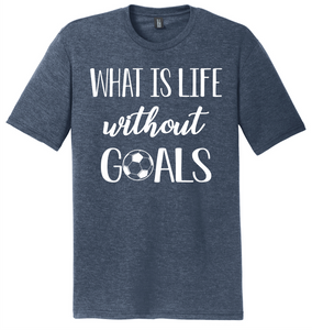 What is life without GOALS Soft T