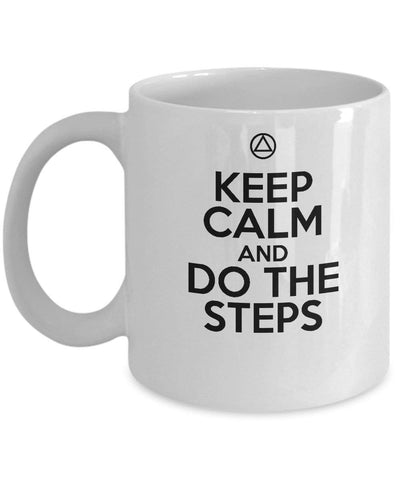 Keep Calm & Do The Steps - 12 Step White Coffee Mug