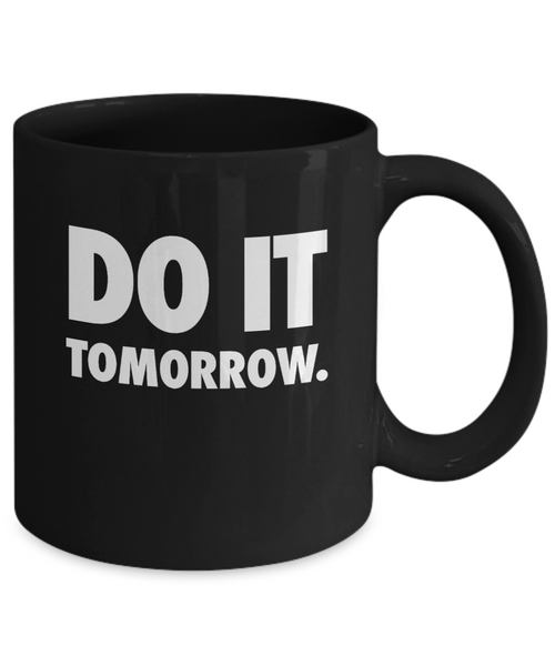 DO IT... Tomorrow - 11 & 15oz Mugs - 12steptees
