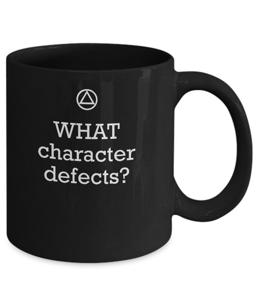 WHAT Character Defects? - 12steptees.com