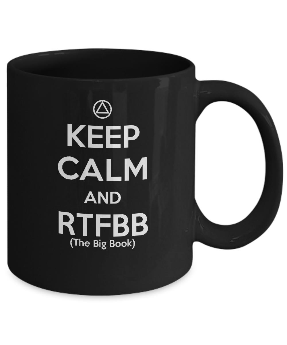 'Keep Calm & RTFBB' (The Big Book) - AA 12 Step Black Coffee Mug - 12steptees