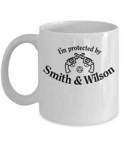 I'm Protected By Smith & Wilson - 12steptees.com