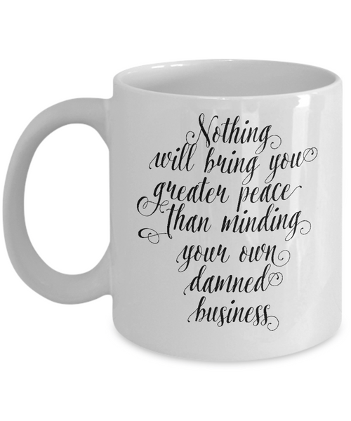 'Nothing Will Bring You Greater Peace Of Mind...' - White 11oz Mug-12 Step Tees