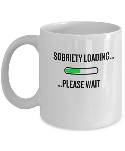 'Sobriety Loading... Please Wait' - AA White 11oz/15oz Coffee Mug