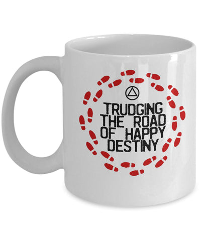 'Trudging The Road Of Happy Destiny' - AA 12 Step White Coffee Mug - 12steptees