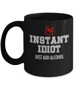 Instant Idiot - Just Add Alcohol - 12steptees