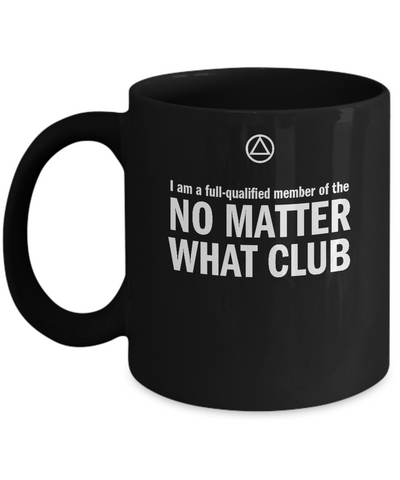 'The No Matter What Club' - AA 11oz/15oz Black Mug-12 Step Tees