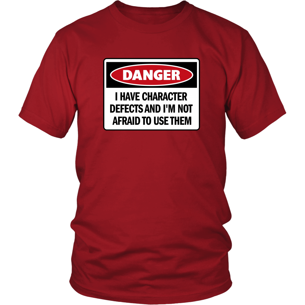 Danger! I Have Character Defects - 12steptees