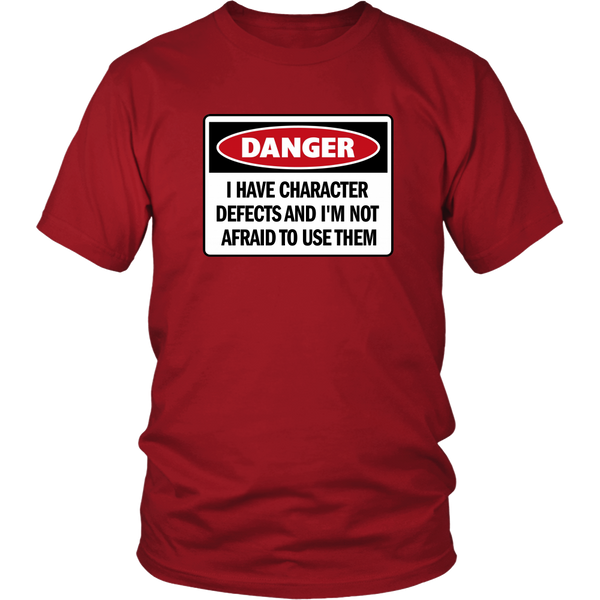 'Danger! I Have Character Defects...' - AA Unisex T-Shirt-12 Step Tees
