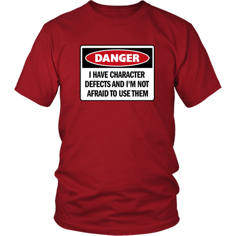 'Danger! I Have Character Defects...' - AA Funny T-Shirt