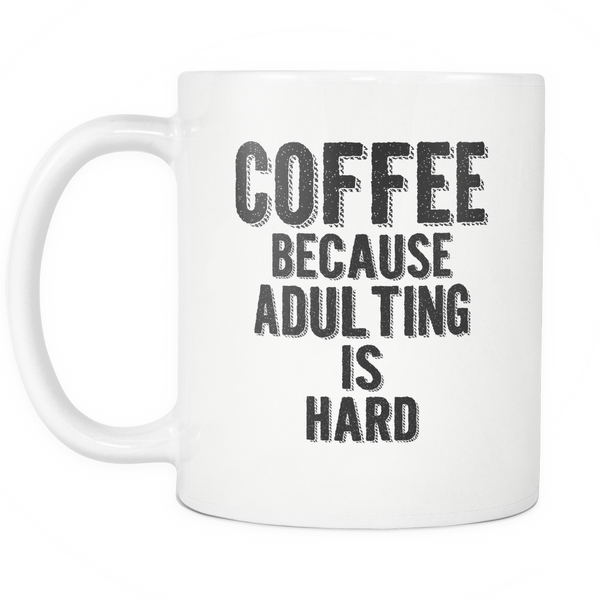Coffee, Because Adulting is Hard Mug